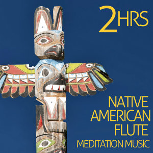 2 Hour Native American Flute Meditation Music
