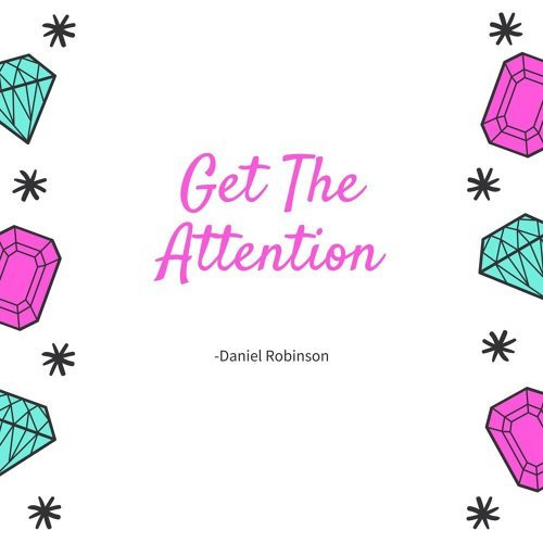 Get The Attention