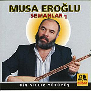 Musa Eroğlu - Semahlar 1