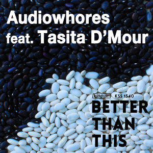 Better Than This (feat. Tasita D'mour)