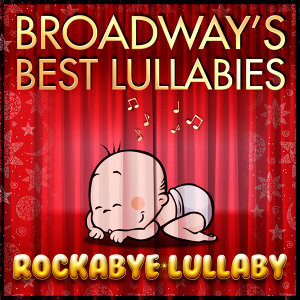 Broadway's Best Lullabies