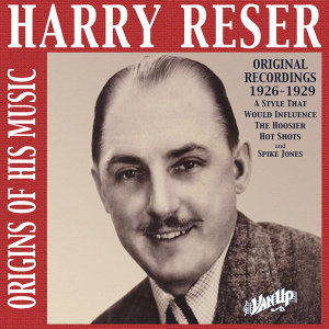 Harry Reser: Original Recordings 1926-29