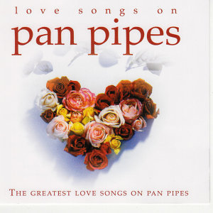 Love Songs on Pan Pipes