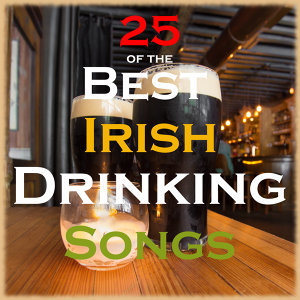 25 of the Best Irish Drinking Songs