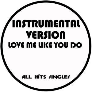 Love Me Like You Do (Instrumental Version) - Single
