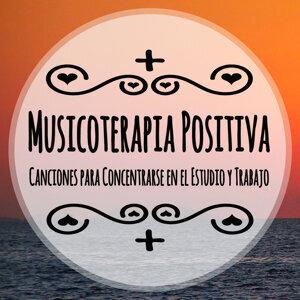 Musicoterapia Positiva: Canciones para Concentrarse en el Estudio y Trabajo Con Música Relajante