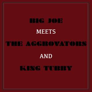 Big Joe Meets The Aggrovators & King Tubby
