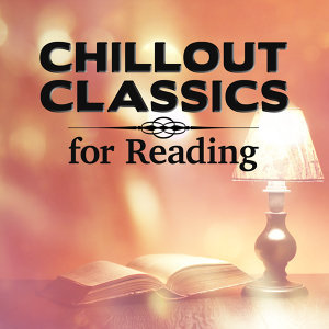 Chillout Classics for Reading