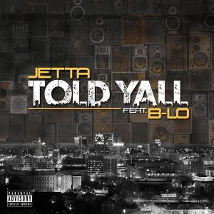 Told Yall (feat. B-Lo)