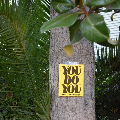 You Do You (Sofi Tukker Remix)