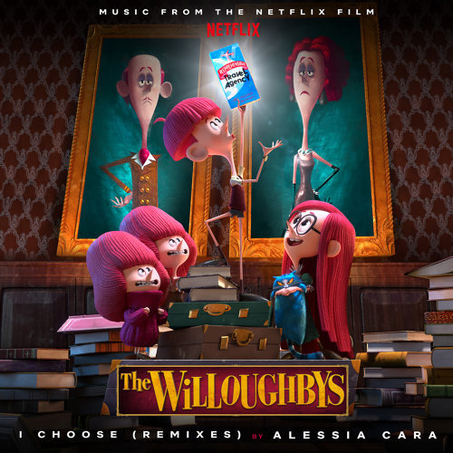 I Choose - From The Netflix Original Film The Willoughbys / Remixes