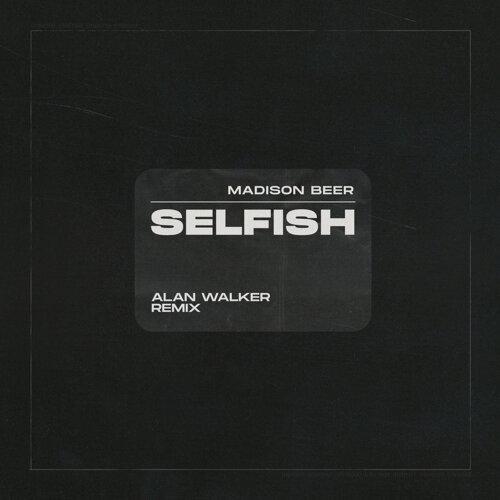 Selfish - Alan Walker Remix