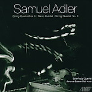 Samuel Adler: Quartets and Piano Quintet
