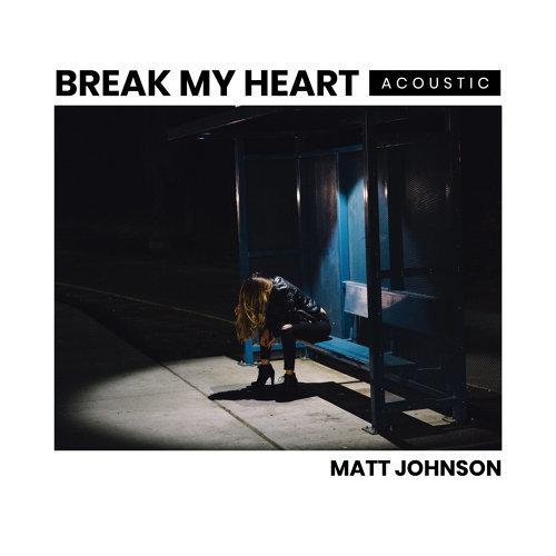 Break My Heart - Acoustic