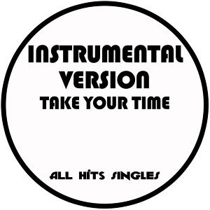 Take Your Time (Instrumental Version) - Single
