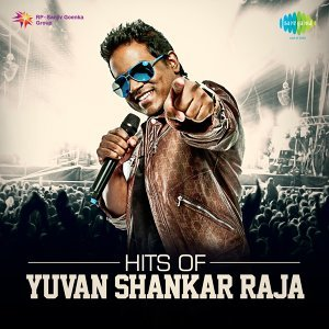 Hits of Yuvan Shankar Raja