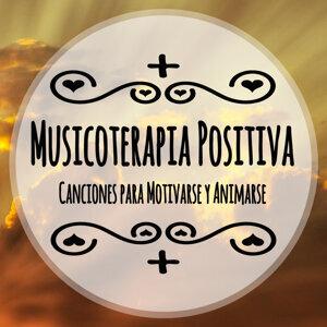 Musicoterapia Positiva: Canciones para Motivarse y Animarse Con Música Sanadora Feliz y Alegre