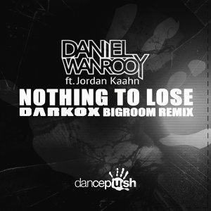 Nothing to Lose (Darkox Remixes)