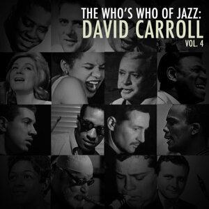 A Who's Who of Jazz: David Carroll, Vol. 4