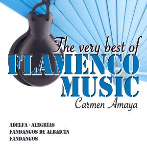 The Very Best of Flamenco Music: Carmen Amaya