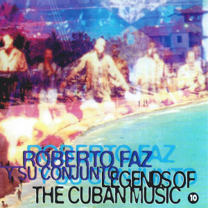 Legends of the Cuban Music, Vol. 10