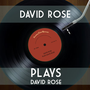David Rose Plays David Rose
