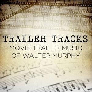 Trailer Tracks: Movie Trailer Music of Walter Murphy