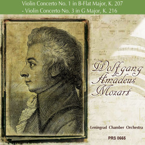 Mozart: Violin Concerto No. 1 in B-Flat Major, K. 207 - Violin Concerto No. 3 in G Major, K. 216