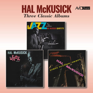 Three Classic Albums (Jazz at the Academy / Jazz Workshop / Cross Section - Saxes) [Remastered]