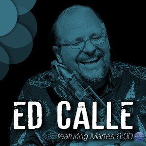 Ed Calle Featuring Martes 8:30