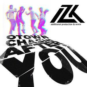 Chasing After You - IZK Remixes