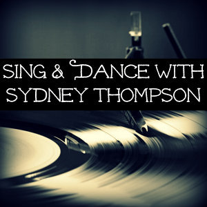 Sing & Dance with Sydney Thompson