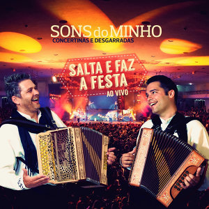 Concertinas e Desgarradas: Salta e Faz a Festa (Ao Vivo)