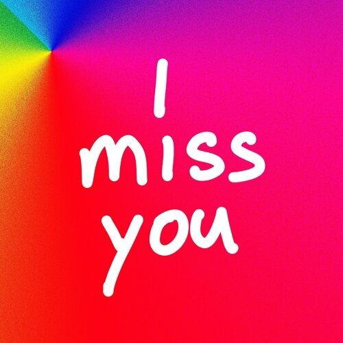 ~I MISS YOU~