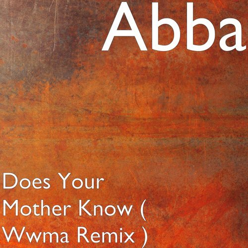 Does Your Mother Know (Wwma Remix)