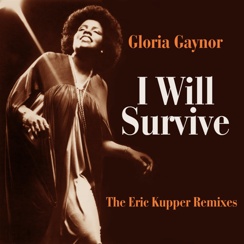 I Will Survive - The Eric Kupper Remixes