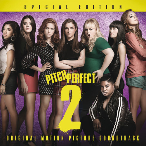 "Any Way You Want It - From ""Pitch Perfect 2"" Soundtrack"