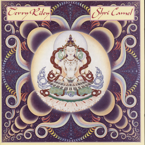 Terry Riley: Shri Camel