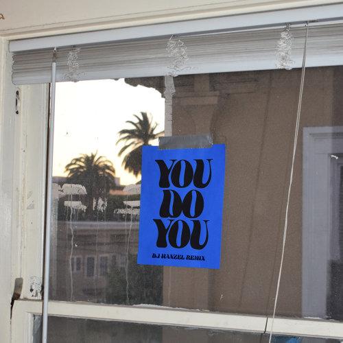 You Do You (DJ Hanzel Remix)