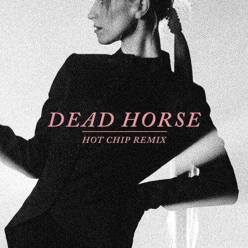 Dead Horse - Hot Chip Remix