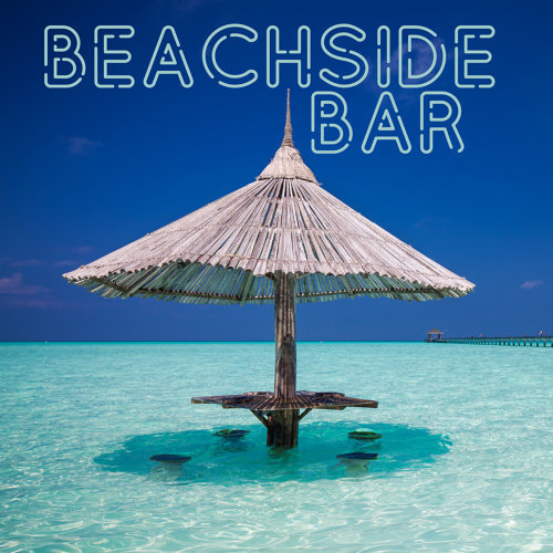 Beachside Bar (Summer Chillout Collection 2020)