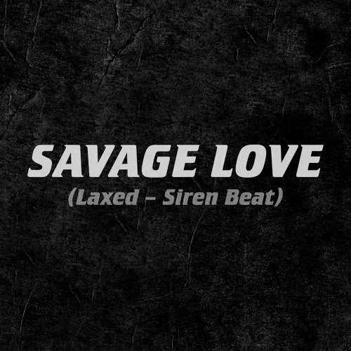 Savage Love (Laxed - Siren Beat)