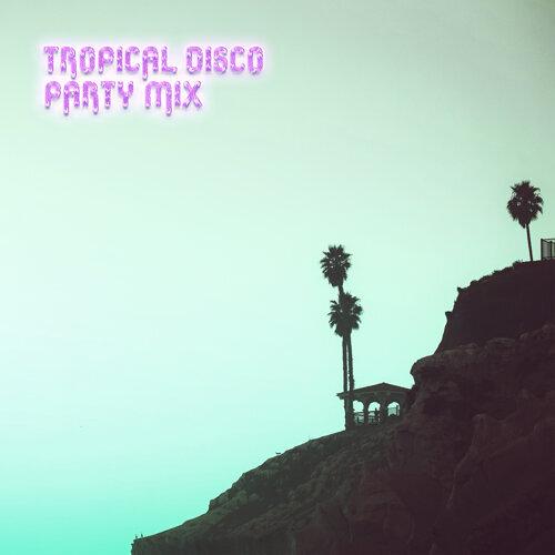 Tropical Disco Party Mix