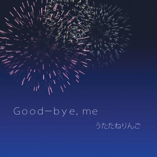 Good-bye, me