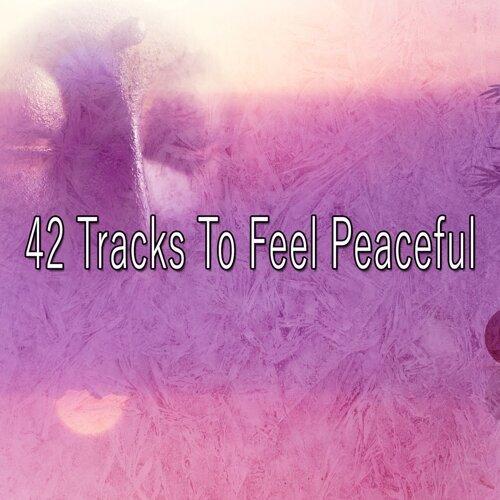 42 Tracks to Feel Peaceful