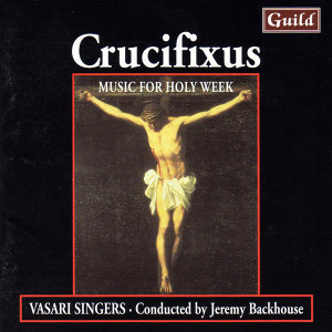 Crucifixus - Music for Holy Week