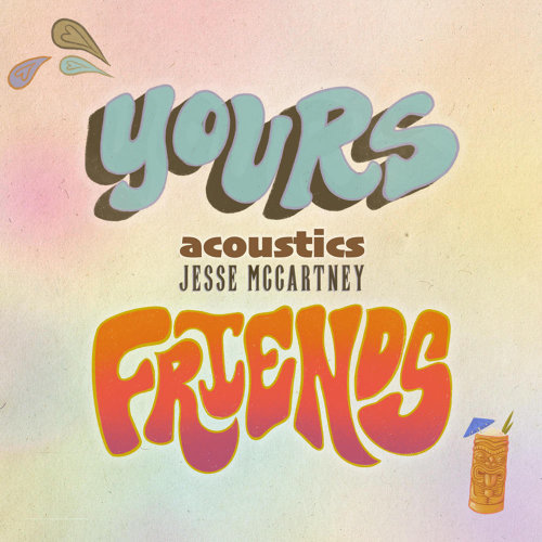 Yours & Friends - Acoustic