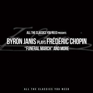"""Byron Janis plays Frédéric Chopin - """"Funeral March"""" and more"""
