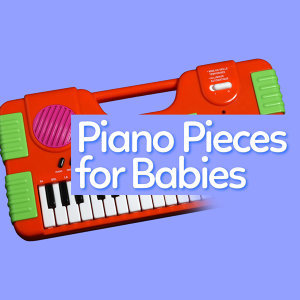 Piano Pieces for Babies