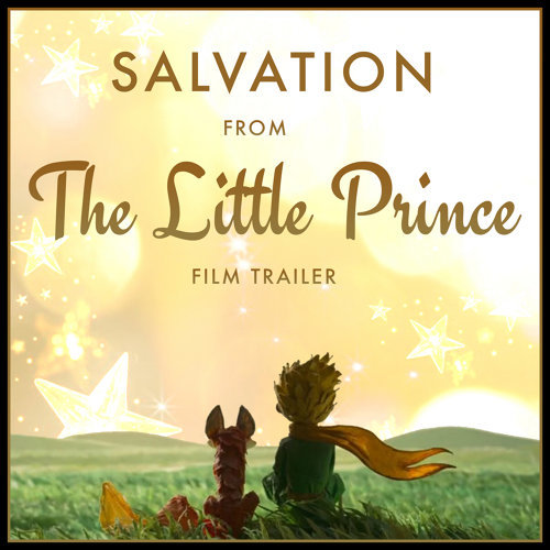 """Salvation (From The """"Little Prince"""" Offical Trailer)"""